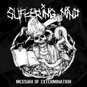 SUFFERING MIND – Messiah Of Extermination LP