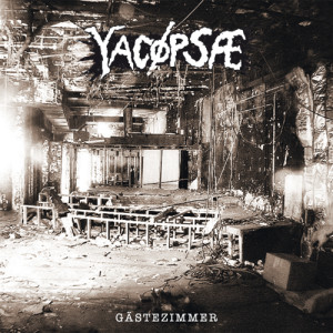 COMING SOON ON POWER IT UP YACÖPSAE – Gästezimmer 8″ / CD
