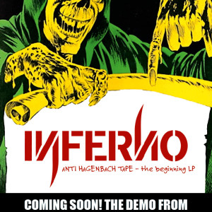 Inferno – Anti Hagenbach Tape – the Beginning LP PRE SALE STARTS